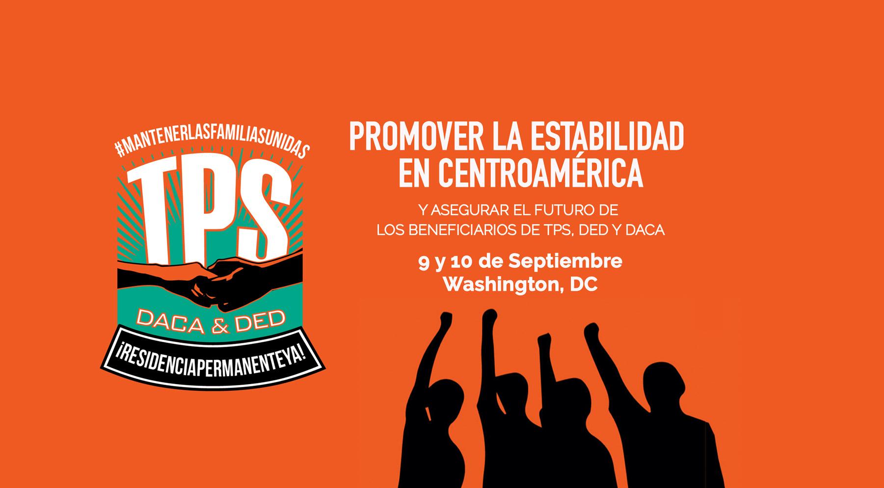 Promoviendo la Estabilidad en Centroamérica y Asegurando el Futuro de los Beneficiarios de TPS, DED y DACA